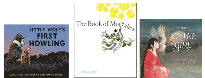 "Book covers for ""Little Wolf's First Howling,"" ""The Book of Mistakes"" and ""The Crane Girl."""