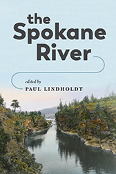 Book Cover: The Spokane River edited by Paul Lindholdt